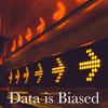 Data is Biased