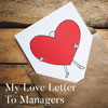 My Love Letter To Managers