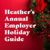 Heather's Annual Employer Holiday Guide