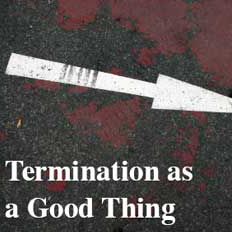 Termination as a Good Thing