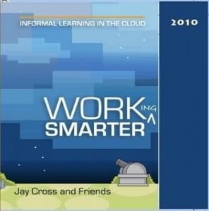 Working Smarter, Jay Cross. Click on image to buy