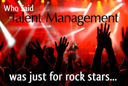 Who Said Talent Management Was Just For Rock Stars - HRExaminer Weekly Edition December 17, 2010