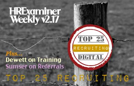 Top 25 Online Influencers in Recruiting plus Dewett on Training and Sumser on Referrals