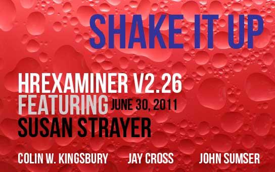 Shake it Up! HRExaminer Weekly Edition v2.26 June 30, 2011