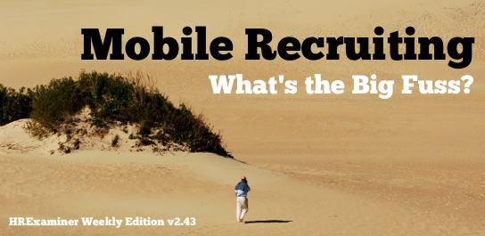 Mobile Recruiting ~ HR Examiner Weekly Edition v2.43 November 4, 2011