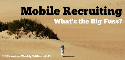 Mobile Recruiting ~ HRExaminer Weekly Edition v2.43 November 4, 2011