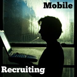 What's all the fuss about mobile recruiting?