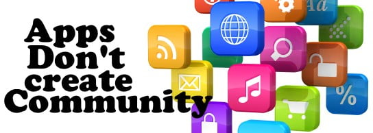 Apps Don't Create Community - HR Examiner by China Gorman