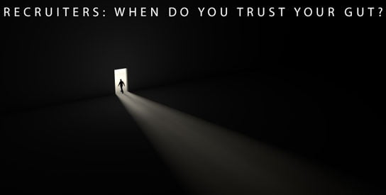 HRExaminer Weekly Edition v4.41 Oct 25, 2013 Bob Corlett Recruiters: When do you trust your gut?