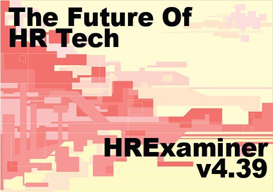 HRExaminer v4.39 October 11, 2013 v4.39 Future of HR Tech