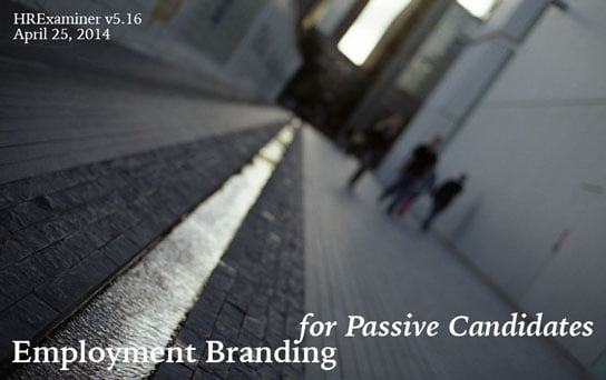 Employment Branding for Passive Candidates feature image HR Examiner v5.16 April 25 2014