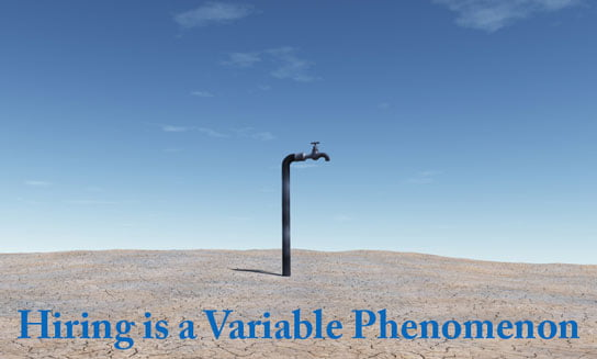 HR Examiner Feature image v5.29 August 8, 2014 Hiring is a Variable Phenomenon