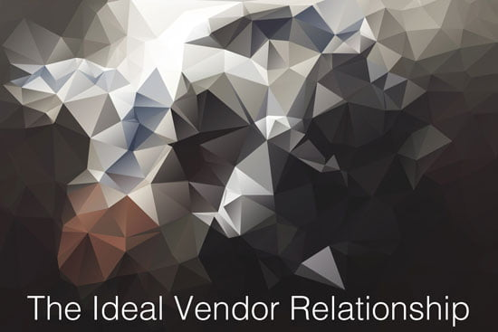 photo background with text overlay saying The Ideal Vendor Relationship