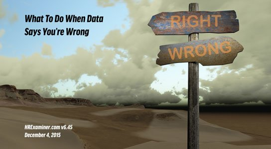 feature image HRExaminer.com Weekly Edition v6.45 What to do when the data says you're wrong