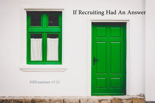 feature image HRExaminer.com Weekly Edition v7.21 for May 27, 2016 - If Recruiting Had An Answer