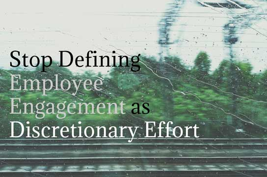 2016-09-14 hrexaminer stop defining employee engagement as discretionary effort photo img cc0 via unspalsh by wilson lau photo 1421987392252 38a07781c07e 544x360px.jpg