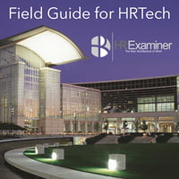 Field Guide for HRTech from HRExaminer - Basic HRTech Strategy