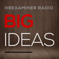 HRx Big Ideas Radio: On Wednesday mornings, John interviews the people whose ideas are shaping the industry. Academics, authors, strategists, and ground breaking practitioners stop by to tell their stories.