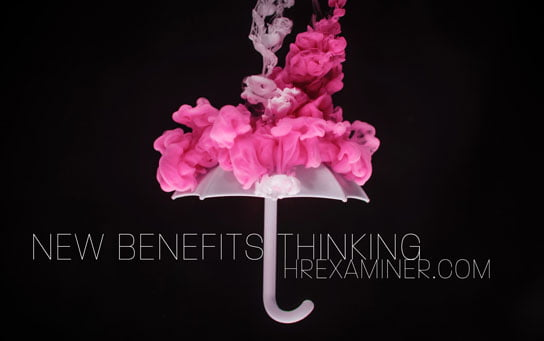 New Benefits Thinking | Part 1 of 2 | HR Examiner