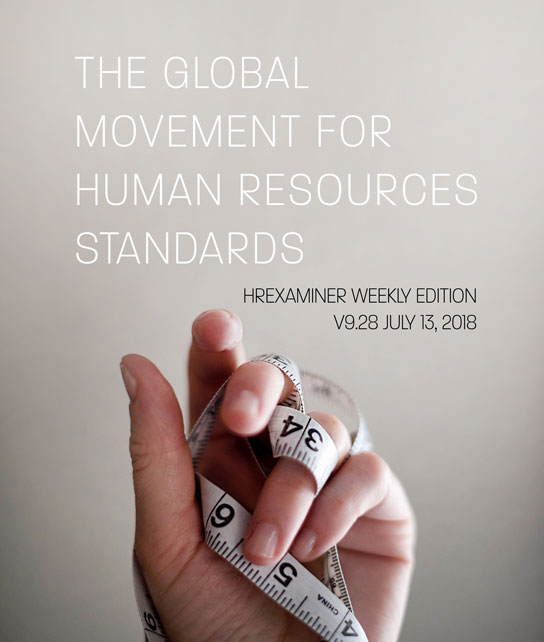 photo of hand with tape measure wound around it with the text The Global Movement for HR Standards HRExaminer Weekly Edition v9.28 July 13, 2018