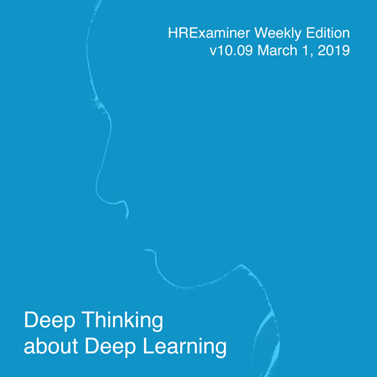 2019-03-01-hrexaminer-weekly-ed-v1009-deep-thinking-about-deep-learning-tom-janz-photo-img-cc0-via-pexels-by-engin-akyurt-1446948-sq-544px.png