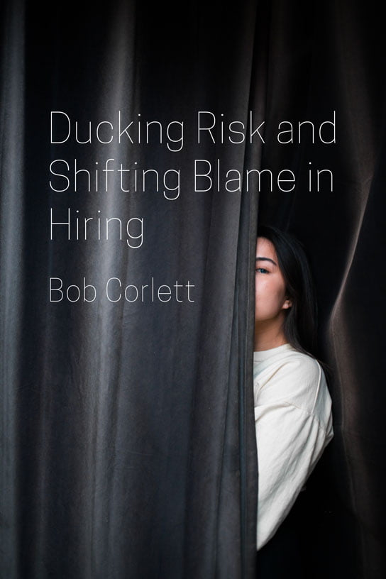 2019-05-22-hrexaminer-article-ducking-risk-and-shifting-blame-in-hiring-by-bob-corlett-photo-img-cc0-via-nik-macmillan-577477-unsplash-full-544x816px.jpg