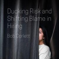 019-05-22-hrexaminer-article-ducking-risk-and-shifting-blame-in-hiring-by-bob-corlett-photo-img-cc0-via-nik-macmillan-577477-unsplash-full-sq-200px.jpg