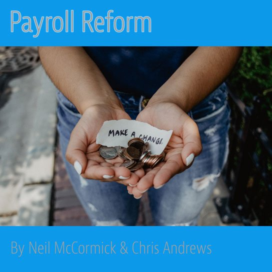 2019-07-25-hrexaminer-article-payroll-reform-neil-mccormick-dr-chris-andrews-photo-img-cc0-via-unsplash-kat-yukawa-K0E6E0a0R3A-unsplash-full-edit-544px.jpg