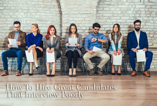 2019-09-09-hrexaminer-article-How-To-Hire-Great-Candidates-That-Interview-Poorly-photo-img-AdobeStock_205389612-544x367px.jpg