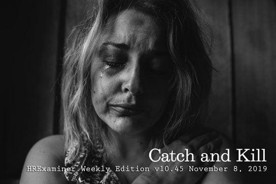 2019-11-08-hrexamnier-weekly-ed-v1045-catch-and-kill-Photo-by-Kat-Jayne-0568021-Unsplash-544x363px.jpg