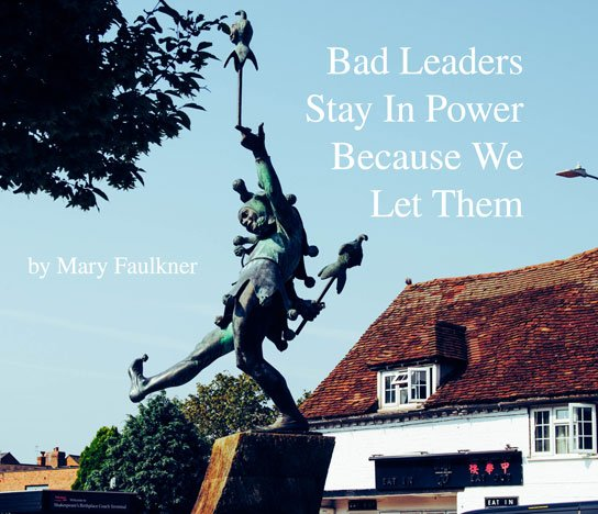 2019-12-26 HR Examiner article by mary faulkner bad leaders stay in power because we let them photo img cc0 via unsplash the fool rachel Lo r3a8sW90 544x468px.jpg