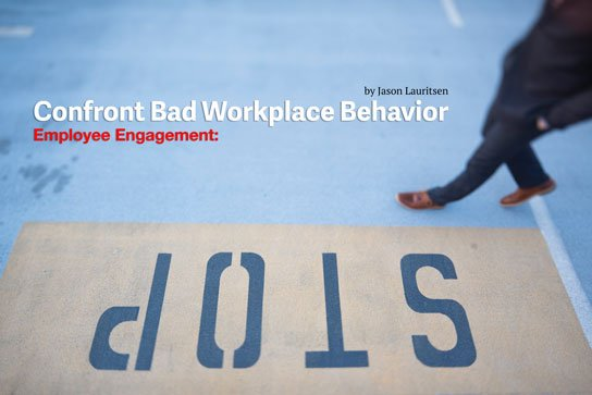 2020-01-17 HR Examiner article Jason Lauritsen confront bad workplace behavior to protect employee engagement photo img cc0 by bethany legg zX9KPt1Hl c unsplash 544x363px.jpg