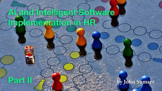 2020-01-23 HR Examiner article john sumser AI and Intelligent Software Implementation in HR photo img cc0 via pexels board game 207924 544x305px-corrected.jpg