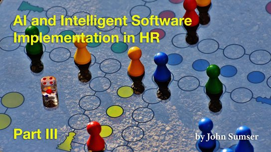 2020-02-03 HR Examiner article john sumser AI and Intelligent Software Implementation in HR part iii photo img cc0 via pexels board game 207924 544x305px.jpg