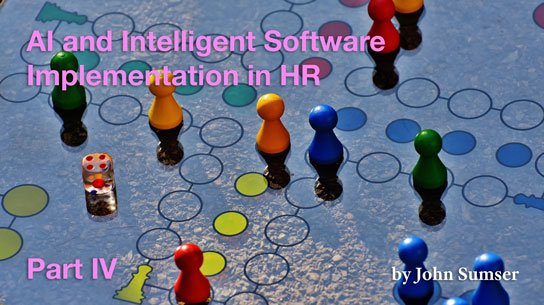 2020-02-04 HR Examiner article john sumser AI and Intelligent Software Implementation in HR part iii photo img cc0 via pexels board game 207924 part 4 544x305px.jpg