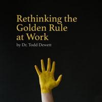 2020-04-02-HR-Examiner-article-Dr-Todd-Dewett-Rethinking-the-Golden-Rule-at-Work-stock-photo-img-cc0-by-annie-spratt-xL9z4MxkKlU-unsplash-sq-200px.jpg