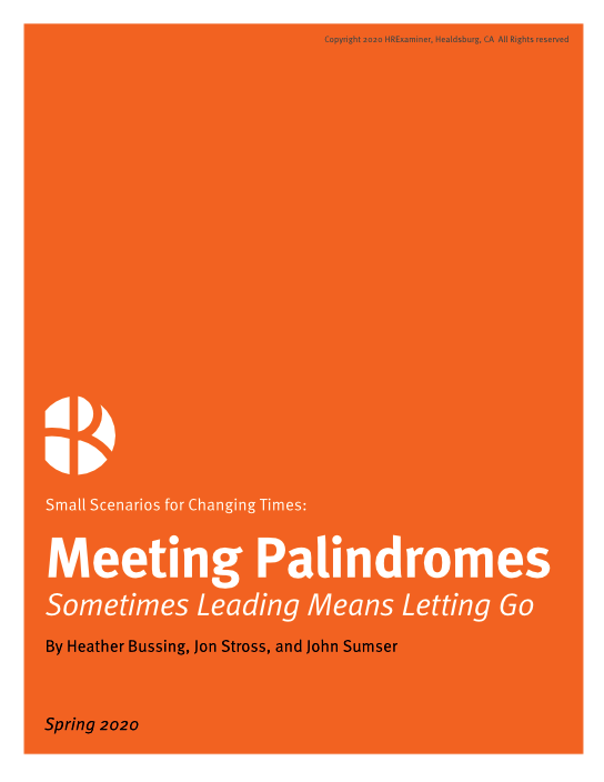 2020-06-09 HR Examiner HRx Small Scenarios 6 Meeting Palindromes work during coronavirus pandemic by Jon Stross Heather Bussing John Sumser 544x704px.png