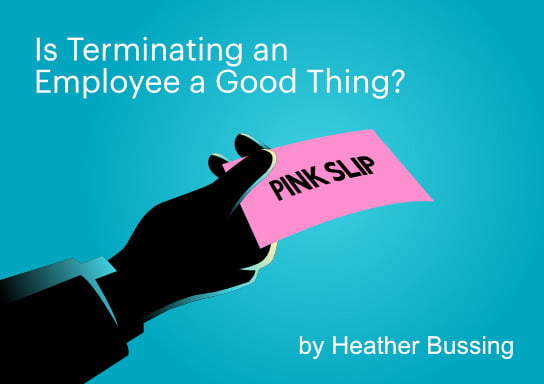 2020-07-30 HR Examiner article Heather Bussing Is Terminating an Employee a Good Thing photo by AdobeStock 160287896 544x385px.jpg