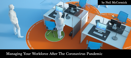2020-08-20 HR Examiner article Neil McCormick Managing Your Workforce After The Coronavirus Pandemic photo by AdobeStock 343241168 544x243px.png