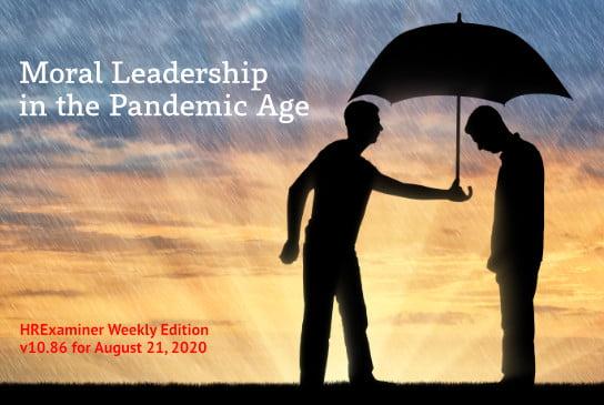 2020-08-21 HR Examiner Weekly Edition v1086 Moral Leadership in the Pandemic Age AdobeStock_258917807 544x366px.jpg