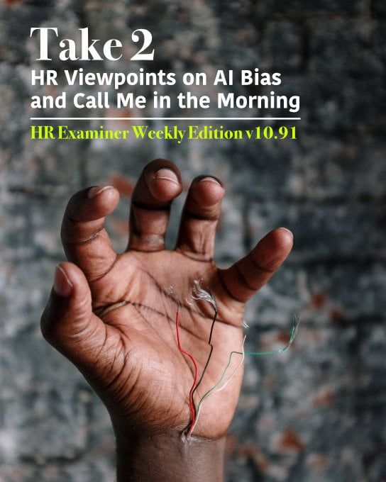 2020-09-25 HR Examiner Weekly Ed v1091 HR Viewpoints AI Bias Call Me in the Morning stock photo img cc0 via pexels cottonbro 4631059 544x680px.jpg
