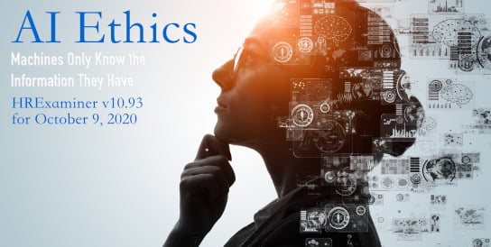 2020-10 09 HR Examiner Weekly Ed v1093 AI Ethics Machines Only Know the Information They Have stock photo img AI artificial intelligence AdobeStock 317914687 544x275px.jpg