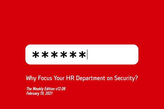 2021-02-19 HR Examiner Weekly ed v1208 why focus your hr department on security John Sumser stock photo img cc0 by AdobeStock 202568707 ed 544x363px.png